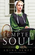 The Tempted Soul (#03 in An Amish Quilt Novel Series)