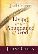 Living in the Abundance of God Hardback