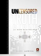 The NLT Uncensored Truth Bible For New Beginnings