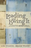 Leading and Loving It Paperback