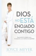 Dios No Est Enojado Con Usted (God Is Not Mad At You) Paperback