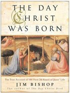 The Day Christ Was Born Paperback