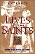 Butler's Lives of the Saints (Butler's Lives Of The Saints Series)