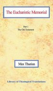 The Eucharistic Memorial (Part 1 The Old Testament) Paperback
