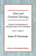 Islam and Christain Theology Paperback