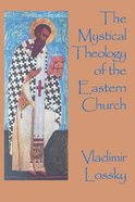 The Mystical Theology of the Eastern Church Paperback