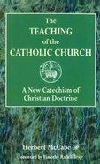 The Teaching of the Catholic Church Paperback