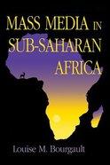 Mass Media in Sub-Saharan Africa Paperback
