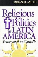 Religious Politics in Latin America Paperback