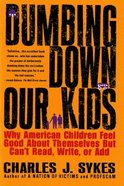 Dumbing Down Our Kids (2nd Edition) Paperback