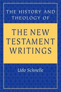 The History and Theology of the New Testament Writings Paperback