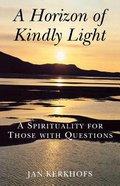 A Horizon of Kindly Light Paperback