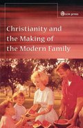 Christianity and the Making of the Modern Family Paperback