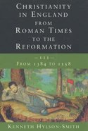 Christianity in England From Roman Times to the Reformation (Vol 3) Paperback