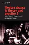 Modern Drama in Theory & Practice (Vol 2)