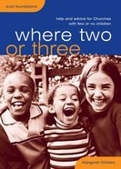 Where Two Or Three... Paperback