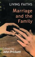Marriage and the Family (Living Faiths Series)