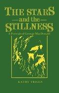 The Stars and the Stillness (George Macdonald) Hardback