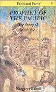 Prophet of the Pacific (Faith And Fame Series)
