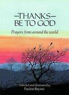Thanks Be to God Hardback