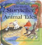 The Lion Storyteller Book of Animal Tales Hardback