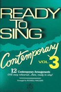 Ready to Sing Contemporary Volume 3 Paperback