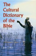 The Cultural Dictionary of the Bible Paperback