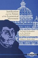Justification & the Future of Ecumenical Movement Paperback