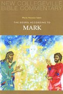 Gospel of Mark (#02 in New Collegeville Bible Commentary Series) Paperback