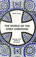 World of the Early Christians ,The Paperback