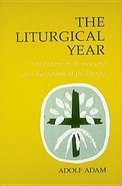 Liturgical Year Paperback