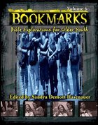 Volume 6 (#06 in Bookmarks: Bible Explorations For Older Youth Series) Paperback