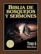 Biblia De Bosquejos Y Sermones #06: Hechos (Preacher's Outline and Sermon Bible: Acts) (#06 in Preacher's Outline & Sermon Bible Series) Paperback