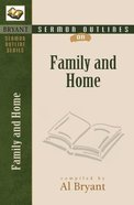 Family and Home (Bryant Sermon Outline Series) Paperback