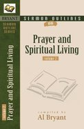 Prayer and Spiritual Living (Volume 2) (Bryant Sermon Outline Series)