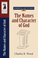 The Names and Character of God (Wood Sermon Outline Series) Paperback