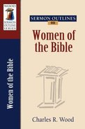 Women of the Bible (Wood Sermon Outline Series)