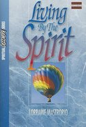 Living By the Spirit (Study Guide) (Spiritual Discovery Study Series)