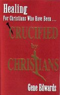 Crucified By Christians Paperback