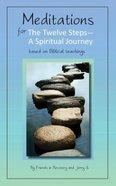 Meditations For the Twelve Steps - a Spiritual Journey Paperback