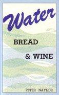 Water Bread & Wine Paperback