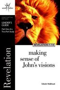 Revelation 1-14 (Leaders Guide) (8 Sessions, Advanced) (Word Alive Guide Series) Paperback
