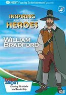 William Bradford (Inspiring Animated Heroes Series)