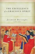 Excellency of a Gracious Spirit Hardback