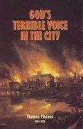 God's Terrible Voice in the City Hardback