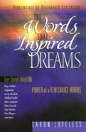 The Words That Inspire the Dreams Paperback
