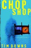 Chop Shop (#03 in Bug Man Series) Paperback