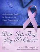 Dear God, They Say It's Cancer Paperback