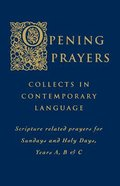 Opening Prayers With Collects in Contemporary Language Paperback
