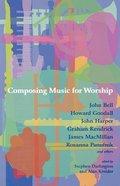 Composing Music For Worship Paperback